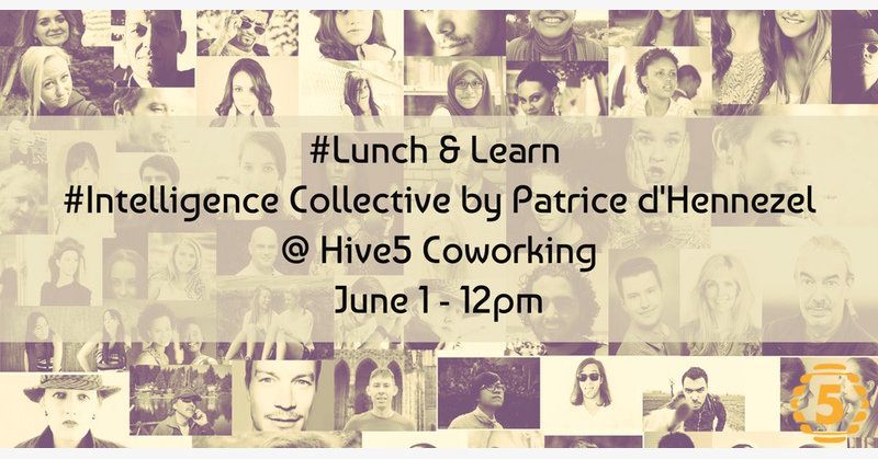 Lunch & Learn: Intelligence collective by Patrice
