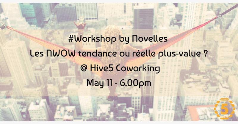 #Workshop by Novelles: Les NWOW tendance ou réelle plus value ?